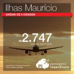 Promoção de Passagens para as <b>Ilhas Maurício</b>! A partir de R$ 2.747, ida e volta, COM TAXAS INCLUÍDAS!