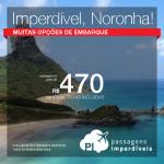 Imperdível! Passagens para <b>FERNANDO DE NORONHA</b>, com muitas opções de datas! A partir de R$ 470, ida e volta, C/TAXAS, saindo de Recife; a partir de R$ 950, ida e volta, C/TAXAS, saindo de outras 9 cidades brasileiras! Datas até Jan/18!