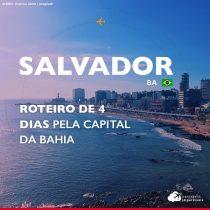 Salvador: roteiro de 4 dias pela capital da Bahia