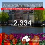 Seleção de Passagens para a <b>Holanda: AMSTERDAM</b>, saindo de 07 cidades brasileiras, até Março/2018! A partir de R$ 2.334, ida e volta, COM TAXAS INCLUÍDAS, em até 10x sem juros!
