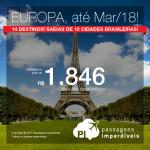 Passagens para 14 destinos da <b>EUROPA</b>, com opções de embarque até Março/2018! Vá p/ a ALEMANHA, BÉLGICA, ESPANHA, FRANÇA, HOLANDA, ITÁLIA ou PORTUGAL! A partir de R$ 1.846, ida e volta, COM TAXAS INCLUÍDAS!