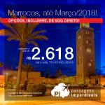 Promoção de Passagens para o <b>MARROCOS: Casablanca ou Marrakech</b>, com datas para viajar até Março/2018! Opções de <b>VOO DIRETO</b>! A partir de R$ 2.618, ida e volta, COM TAXAS INCLUÍDAS, em até 5x sem juros!