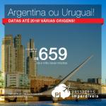Passagens baratas para a <b>ARGENTINA</b>: Buenos Aires ou <b>URUGUAI</b>: Montevideo! A partir de R$ 659, ida e volta, COM TAXAS INCLUÍDAS, em até 12x sem juros! Saídas de 12 cidades brasileiras!