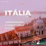 Itália: dicas de lugares turísticos e sugestão de roteiro