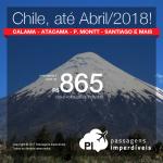 Promoção de Passagens para o <b>Chile: Calama, Copiapo-Atacama, Puerto Montt, Punta Arenas, Santiago</b>, com datas até Abril/2018! A partir de R$ 865, ida e volta, COM TAXAS INCLUÍDAS, em até 12x sem juros!