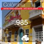 Passagens em promoção para a Colômbia: Bogota; Cartagena; Medellin; San Andres ou Santa Marta, com valores a partir de R$ 985, ida e volta, C/ TAXAS INCLUÍDAS! Datas para feriados! Até 10x SEM JUROS!
