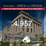 Passagens em <b>CLASSE EXECUTIVA</b> para a <b>Grécia: Atenas ou Croácia: Zagreb</b>! A partir de R$ 4.957, ida e volta, COM TAXAS INCLUÍDAS, em até 10x sem juros!
