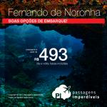 Promoção de Passagens para <b>Fernando de Noronha</b>! A partir de R$ 493, ida e volta, COM TAXAS INCLUÍDAS!