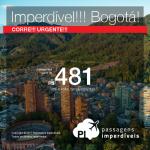 IMPERDÍVEL!!! Passagens para a Colômbia: Bogota, com valores a partir de R$ 481, ida e volta, C/ TAXAS INCLUÍDAS!