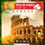 O que fazer em Roma e Vaticano: sugestão de roteiro de 3 dias