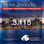 Passagens em promoção para a Nova Zelândia: Auckland; Christchurch ou Wellington, com valores a partir de R$ 3.115, ida e volta, C/ TAXAS INCLUÍDAS! Até Abril/18!