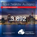 Passagens para a <b>Nova Zelândia: Auckland</b>! A partir de R$ 3.892, ida e volta, COM TAXAS INCLUÍDAS! Voando Qantas ou Air New Zealand!
