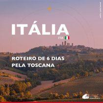 Toscana: roteiro de 6 dias pela região