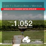 2 passagens pelo preço de 1 = Promoção para a <b>ARGENTINA</b>: Buenos Aires + Mendoza</b>! A partir de R$ 1.052, TODOS OS TRECHOS, com taxas, em até 12x sem juros!