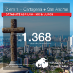 Duas viagens pelo preço de uma: Vá para a Cartagena e San Andres! Todos os trechos a partir de R$ 1.368, ida e volta, COM TAXAS! Em até 10x SEM JUROS!