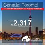 Promoção de Passagens para o <b>CANADÁ: TORONTO</b>! A partir de R$ 2.317, ida e volta, COM TAXAS INCLUÍDAS! Datas para viajar de Setembro até Novembro/2017!