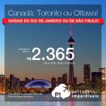 Promoção de Passagens para o <b>CANADÁ: Ottawa, Toronto</b>! A partir de R$ 2.365, ida e volta, COM TAXAS INCLUÍDAS, em até 10x sem juros! Datas em 2017 e 2018, saindo do Rio de Janeiro e São Paulo!