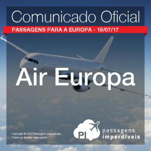 Comunicado oficial da <b>Air Europa</b>: Cancelamento das passagens emitidas no dia 19/07/2017.