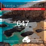 Passagens para <b>FERNANDO DE NORONHA</b>, com datas até Maio/2018 – inclusive <b>Ano Novo</b>! A partir de R$ 647, ida+volta, c/taxas, saindo de Recife; a partir de R$ 925, ida+volta, c/taxas, saindo de outras 19 cidades brasileiras!