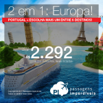 Promoção de Passagens 2 em 1 = EUROPA! Vá para <b>PORTUGAL: Lisboa ou Porto</b>, e escolha <b>MAIS UM</b> entre os seguintes destinos: <b>Praga, Luxemburgo, Estocolmo, Varsóvia, Bilbao ou Málaga</b>! A partir de R$ 2.292, TODOS OS TRECHOS, com taxas!