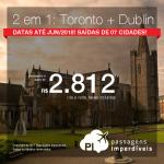 <b>2 em 1: TORONTO + DUBLIN</b>! Vá para o Canadá e para a Irlanda na MESMA VIAGEM e na MESMA PASSAGEM! A partir de R$ 2.812, todos os trechos, COM TAXAS, em até 10x sem juros!