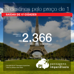 CONTINUA! Múltiplos Destinos IMPERDÍVEL! 3 destinos pelo preço de 1: EUROPA! Vá para ROMA + MILÃO + PARIS ou AMSTERDAM!! A partir de R$ 2.366, todos os trechos, COM TAXAS! Saídas de 17 cidades brasileiras!