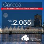 Promoção de Passagens para o <b>Canadá: Ottawa, Quebec, Toronto ou Vancouver</b>! A partir de R$ 2.055, ida e volta, COM TAXAS INCLUÍDAS! Até 10x SEM JUROS! Até Maio/2018.