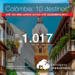 Passagens em promoção para a Colômbia: 10 destinos! Com valores a partir de R$ 1.017, ida e volta, C/ TAXAS INCLUÍDAS! Até 10x SEM JUROS! Datas até Dezembro/2017. Saídas de 11 cidades.