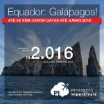 Promoção de Passagens para o <b>Equador: Galápagos</b>! A partir de R$ 2.016, ida e volta, COM TAXAS! Até 5x SEM JUROS! Datas até Junho/2018.