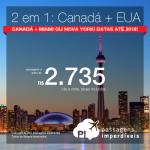 2 em 1: Canadá + Estados Unidos! Vá para <b>Toronto, Montreal, Ottawa ou Québec</b> e, na volta, passe em <b>Miami ou Nova York</b>! A partir de R$ 2.735, TODOS OS TRECHOS, com taxas incluídas, em até 6x sem juros! Datas até Junho/2018!