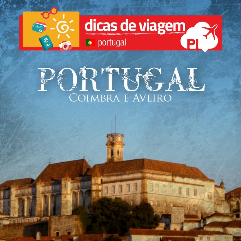 Coimbra e Aveiro: Da cidade dos universitários à Veneza de Portugal