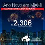 <b>Ano Novo – EUA</b>: Passagens para <b>MIAMI</b> com parada no México, saindo de 12 cidades brasileiras! A partir de R$ 2.306, ida e volta, COM TAXAS INCLUÍDAS, em até 5x sem juros!