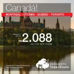 Promoção de Passagens para o <b>CANADÁ: Montreal, Ottawa, Quebec ou Toronto</b>! A partir de R$ 2.084, ida e volta, COM TAXAS INCLUÍDAS, em até 10x sem juros! Saídas de 10 cidades brasileiras, com datas para viajar em 2017 ou 2018! Opções de Voo Direto!