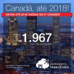 Promoção de Passagens para o <b>Canadá: Montreal, Ottawa, Quebec</b>! A partir de R$ 1.966, ida e volta, COM TAXAS INCLUÍDAS!