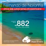 Passagens para <b>Fernando de Noronha</b>! A partir de R$ 882, saindo de Recife; a partir de R$ 1.067, saindo do RJ e mais 5 cidades! Datas até Agosto/2018!
