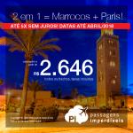 Promoção de Passagens 2 em 1: <b>Marrocos + Paris</b>!! Escolha entre <b>Casablanca ou Marrakesh</b> + <b>Paris</b>! A partir de R$ 2.646, TODOS OS TRECHOS, COM TAXAS INCLUÍDAS! Até 5x SEM JUROS! Datas até Abril de 2018!