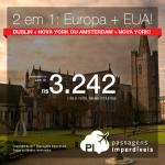 <b>2 em 1: EUROPA + ESTADOS UNIDOS</b>! Vá para AMSTERDAM ou DUBLIN + NOVA YORK, pagando a partir de 3.242, TODOS OS TRECHOS, com taxas incluídas, em até 10x sem juros! Datas até Agosto/2018, saindo do RJ ou de SP!