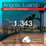 Promoção de Passagens para a <b>Angola: Luanda</b>! A partir de R$ 1.343, ida e volta, COM TAXAS! Saídas do Rio e SP!