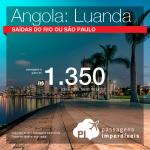 Promoção de Passagens para a <b>Angola: Luanda</b>! A partir de R$ 1.350, ida e volta, COM TAXAS INCLUÍDAS!