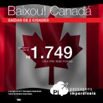 Promoção de Passagens para o <b>Canadá: 9 destinos</b>! A partir de R$ 1.749, ida e volta, COM TAXAS INCLUÍDAS! Até 10x SEM JUROS! Datas até Agosto/2018.