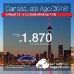 Promoção de Passagens para o <b>CANADÁ: Calgary, Montreal, Ottawa, Quebec, Toronto ou Vancouver</b>! A partir de R$ 1.870, ida e volta, COM TAXAS INCLUÍDAS, em até 5x sem juros! Saídas de 14 cidades brasileiras, para viajar até Agosto/2018!