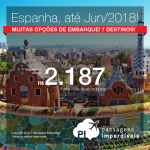 Promoção de Passagens para a <b>Espanha: Barcelona, Bilbao, Ibiza, Madri, Santiago de Compostela, Valencia, Vigo</b>! A partir de R$ 2.187, ida e volta, COM TAXAS INCLUÍDAS!