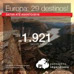 Promoção de Passagens para a<b> Europa: 29 destinos</b>! A partir de R$ 1.921, ida e volta, COM TAXAS INCLUÍDAS! 6x SEM JUROS! Datas até Agosto/2018.