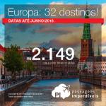 Passagens em promoção para a EUROPA: 32 destinos!! Com valores a partir de R$ 2.149, ida e volta, C/ TAXAS INCLUÍDAS! Até 5x SEM JUROS! Datas até Junho/2018.