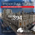 CONTINUA IMPERDÍVEL!!! Passagens para o <b>Chile: SANTIAGO</b>, com valores a partir de R$ 394, ida e volta, COM TAXAS INCLUÍDAS!