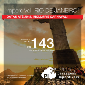 IMPERDÍVEL!!! Passagens para o <b>RIO DE JANEIRO</b>, a partir de R$ 143, ida e volta, COM TAXAS INCLUÍDAS! Saídas de várias cidades, com datas até 2018, inclusive <b>CARNAVAL</b>!