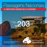 <b>PASSAGENS NACIONAIS</b> em promoção: 51 destinos!! Valores a partir de R$ 202, ida e volta! Datas até Outubro/2018. Saídas de 51 cidades!