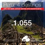 Promoção de Passagens para o <b>Peru: Arequipa, Chiclayo, Cusco, Lima</b>! A partir de R$ 1.054, ida e volta, COM TAXAS INCLUÍDAS! Até 10x SEM JUROS! Datas até Agosto/2018.
