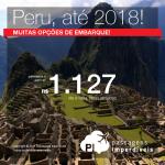 Passagens em promoção para o Peru: Cusco ou Lima, com valores a partir de R$ 1.126, ida e volta, C/ TAXAS INCLUÍDAS! Saídas de 14 cidades brasileiras e datas até Agosto de 2018!