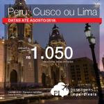 Promoção de Passagens para o <b>Peru: Cusco ou Lima</b>! A partir de R$ 1.050, ida e volta, COM TAXAS INCLUÍDAS! Até 5x SEM JUROS! Datas até Agosto/2018.